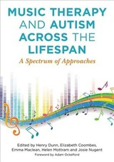 Music Therapy And Autism Across The Lifespan - Dunn, Henry (EDT)/ Coombes, Elizabeth (EDT)/ Maclean, Emma (EDT)/ Mottram, Helen (EDT)/ Nugent, Josie (EDT) - ISBN: 9781785923111
