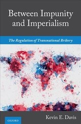 Between Impunity And Imperialism - Davis, Kevin E. (beller Family Professor Of Business Law, Beller Family Professor Of Business Law, New York University School Of Law) - ISBN: 9780190070809