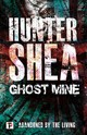 Ghost Mine - Shea, Hunter - ISBN: 9781787582088