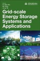 Grid-Scale Energy Storage Systems and Applications - ISBN: 9780128152928