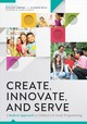 Create, Innovate, And Serve - Campana, Kathleen; Mills, J. Elizabeth - ISBN: 9780838917206