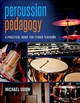 Percussion Pedagogy - Udow, Michael (professor Emeritus Of Music, Professor Emeritus Of Music, Un... - ISBN: 9780190902957