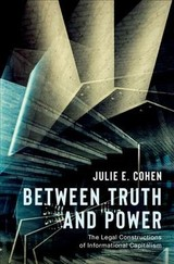 Between Truth And Power - Cohen, Julie E. (professor Of Law, Professor Of Law, Georgetown University) - ISBN: 9780190246693