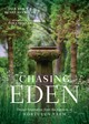 Chasing Eden: Design Inspiration From The Gardens At Hortulus Farm - Staub, Jack/ Reynolds, Renny/ Cardillo, Rob (PHT) - ISBN: 9781604698732