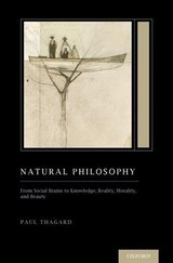 Natural Philosophy - Thagard, Paul (distinguished Professor Emeritus Of Philosophy, Distinguished Professor Emeritus Of Philosophy, University Of Waterloo) - ISBN: 9780190678739