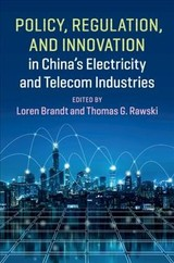 Policy, Regulation And Innovation In China's Electricity And Telecom Industries - Brandt, Loren (EDT)/ Rawski, Thomas G. (EDT) - ISBN: 9781108703697