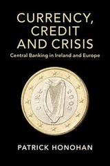 Currency, Credit And Crisis - Honohan, Patrick (trinity College Dublin) - ISBN: 9781108741583