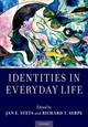 Identities In Everyday Life - Stets, Jan E. (co-director Of The Social Psychology Research Laboratory, Co... - ISBN: 9780190873066