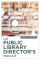 Public Library Director's Toolkit - Hall, Kate; Parker, Kathy - ISBN: 9780838918593
