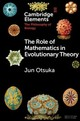 Role Of Mathematics In Evolutionary Theory - Otsuka, Jun (kyoto University, Japan) - ISBN: 9781108727853