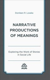 Narrative Productions Of Meanings - Loseke, Donileen R. - ISBN: 9781498577779
