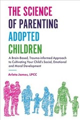 Science Of Parenting Adopted Children - James, Arleta - ISBN: 9781785927539