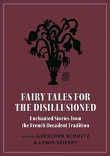 Fairy Tales For The Disillusioned - Schultz, Gretchen (EDT)/ Seifert, Lewis (EDT) - ISBN: 9780691191416