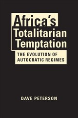 Africa's Totalitarian Temptation - Peterson, Dave - ISBN: 9781626378247
