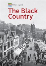 Historic England: The Black Country - Homer, Andrew - ISBN: 9781445691251