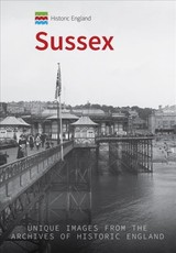 Historic England: Sussex - Newman, Kevin - ISBN: 9781445692074