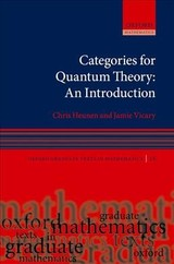 Categories For Quantum Theory - Vicary, Jamie (royal Society University Research Fellow, Royal Society University Research Fellow, University Of Birmingham); Heunen, Chris (reader, Reader, University Of Edinburgh) - ISBN: 9780198739623
