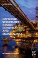 Offshore Structures - El-reedy, Mohamed A. (structural Consultant Engineer, Gulf Petroleum Co., E... - ISBN: 9780128161913