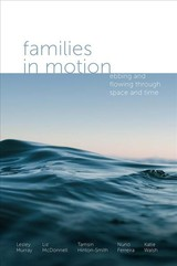 Families In Motion - Murray, Lesley (EDT)/ Mcdonnell, Liz (EDT)/ Hinton-smith, Tamsin (EDT)/ Ferreira, Nuno (EDT)/ Walsh, Katie (EDT) - ISBN: 9781787694163