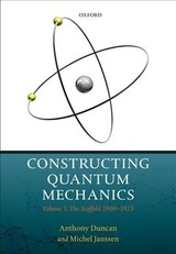 Constructing Quantum Mechanics - Janssen, Michel (professor, Professor, Program In The History Of Science, Technology, And Medicine, University Of Minnesota, Minnesota, Usa); Duncan, Anthony (emeritus Professor Of Physics, Emeritus Professor Of Physics, University Of Pittsburgh, Pennsylvania, Usa) - ISBN: 9780198845478