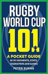 Rugby World Cup 101 - Burns, Peter - ISBN: 9781909715783