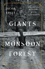 Giants Of The Monsoon Forest - Shell, Jacob - ISBN: 9780393247763