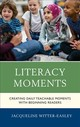 Literacy Moments - Witter-easley, Jacqueline - ISBN: 9781475847338