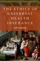 Ethics Of Universal Health Insurance - Rajczi, Alex (deborah And Kenneth Novack '67 Professor Of Ethics And Leader... - ISBN: 9780190946838