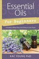 Essential Oils For Beginners - Young, Kac - ISBN: 9780738762739