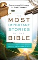 Most Important Stories Of The Bible - Campbell, Stan; Hudson, Christopher D. - ISBN: 9780764232862