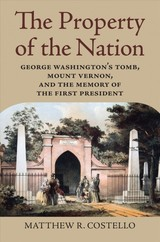 Property Of The Nation - Costello, Matthew R. - ISBN: 9780700628278