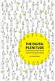 Digital Plenitude - Bolter, Jay David (wesley Chair Of New Media, Georgia Institute Of Technolo... - ISBN: 9780262039734