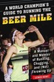 World Champion's Guide To Running The Beer Mile - Kent, Lewis - ISBN: 9781510735552