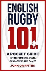 English Rugby 101 - Griffiths, John - ISBN: 9781909715806