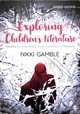 Exploring Children's Literature - Gamble, Nikki - ISBN: 9781526439482
