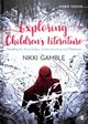 Exploring Children's Literature - Gamble, Nikki - ISBN: 9781526439475