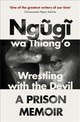 Wrestling With The Devil - Ngugi wa Thiong'o - ISBN: 9781784702243