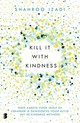 Kill it with kindness - Shahroo Izadi - ISBN: 9789022585788