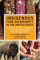Indigenous Food Sovereignty In The United States - Mihesuah, Devon A./ Hoover, Elizabeth/ Laduke, Winona (FRW) - ISBN: 9780806163215