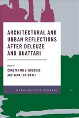 Architectural And Urban Reflections After Deleuze And Guattari - Boundas, Constantin V. (EDT)/ Tentokali, Vana (EDT) - ISBN: 9781786612687