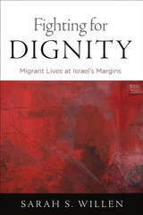 Fighting For Dignity - Willen, Sarah S. - ISBN: 9780812251340