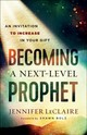 Becoming A Next-level Prophet - Leclaire, Jennifer - ISBN: 9780800799359
