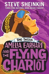 Amelia Earhart And The Flying Chariot - Sheinkin, Steve - ISBN: 9781250152572