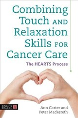 Combining Touch And Relaxation Skills For Cancer Care - Carter, Ann - ISBN: 9781848193529