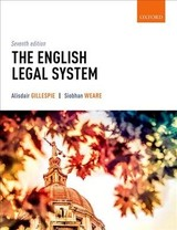 English Legal System - Gillespie, Alisdair (head Of Department And Professor Of Law, Head Of Department And Professor Of Law, Lancaster University); Weare, Siobhan (lecturer In Law, Lecturer In Law, Lancaster University) - ISBN: 9780198830900