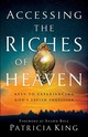 Accessing The Riches Of Heaven - King, Patricia - ISBN: 9780800799373
