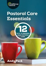 Pastoral Care Essentials - Peck, Andy (tutor, Cwr) - ISBN: 9781789511420