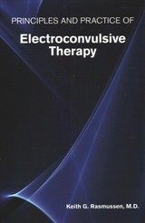 Principles And Practice Of Electroconvulsive Therapy - Rasmussen, Keith G.,  Md (associate Professor Of Clinical Neuroscience, Mayo Clinic) - ISBN: 9781615372416