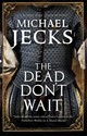 Dead Don't Wait - Jecks, Michael - ISBN: 9781780291208