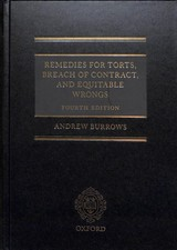 Remedies For Torts, Breach Of Contract, And Equitable Wrongs - Burrows Qc Fba, Andrew (barrister And Honorary Bencher Of Middle Temple; Professor Of The Law Of England And Fellow Of All Souls College, University Of Oxford) - ISBN: 9780198705932